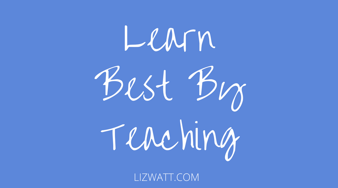 Learn Best By Teaching
