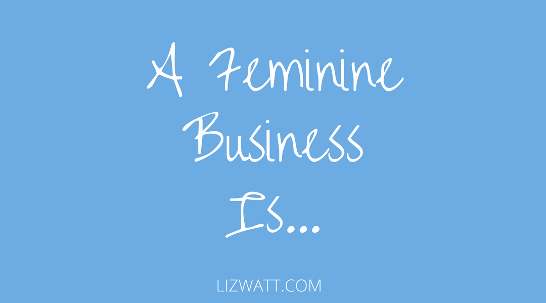 A Feminine Business Is…