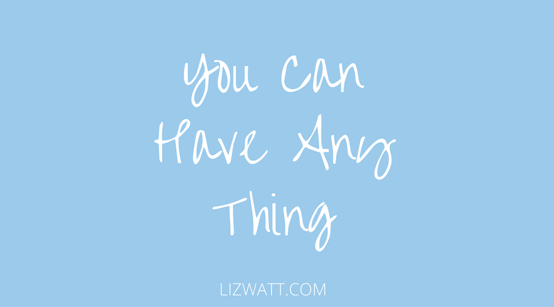 You Can Have Any Thing