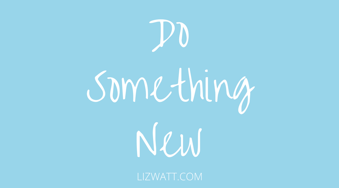 Do Something New