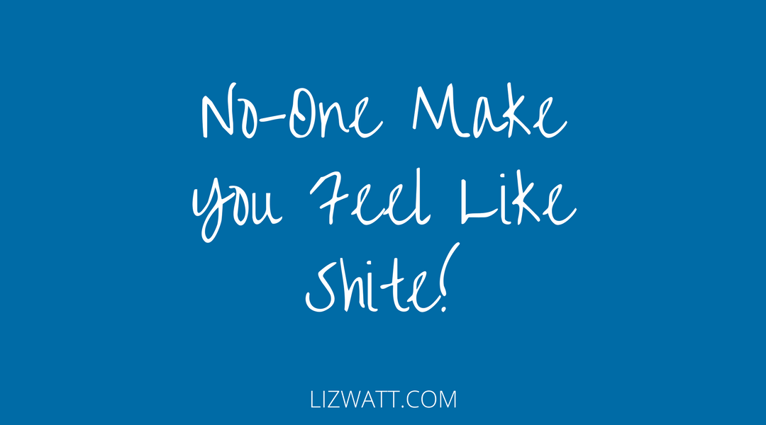 No-One Makes You Feel Like Shite
