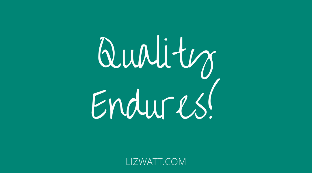 Quality Endures