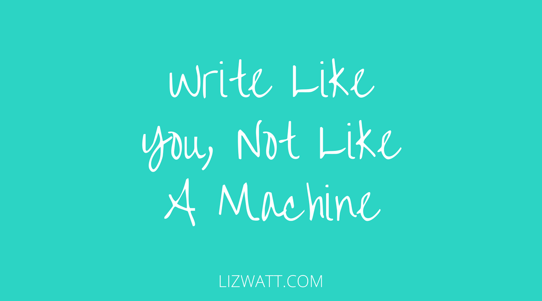 Write Like You, Not Like A Machine
