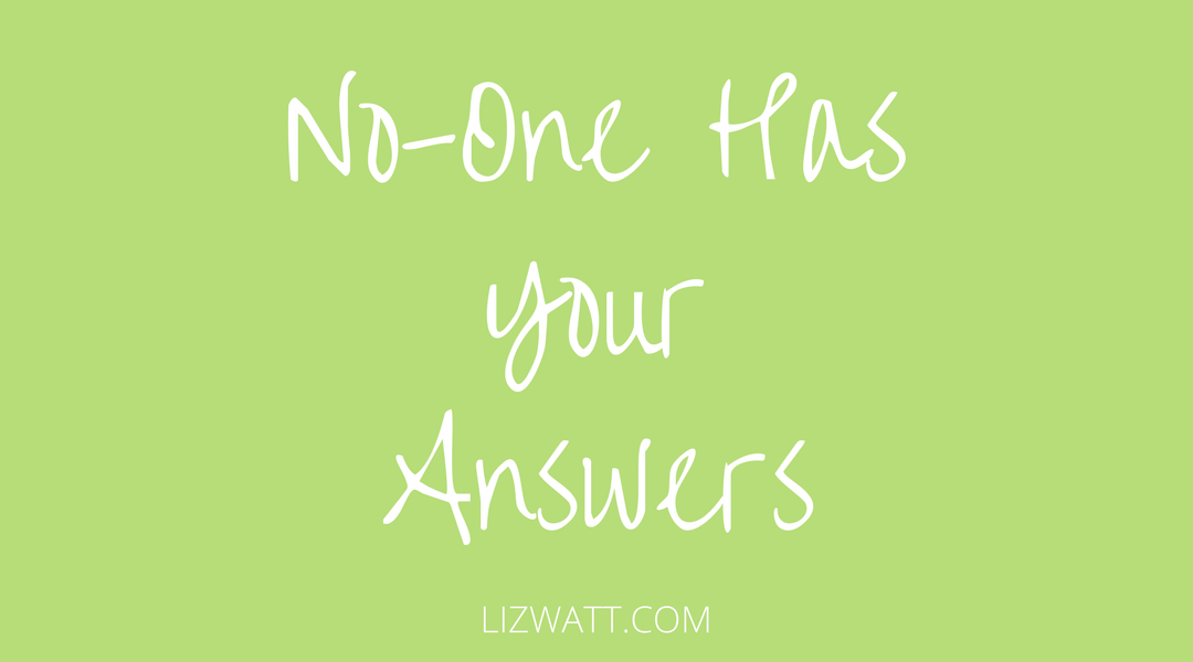 No-One Has Your Answers