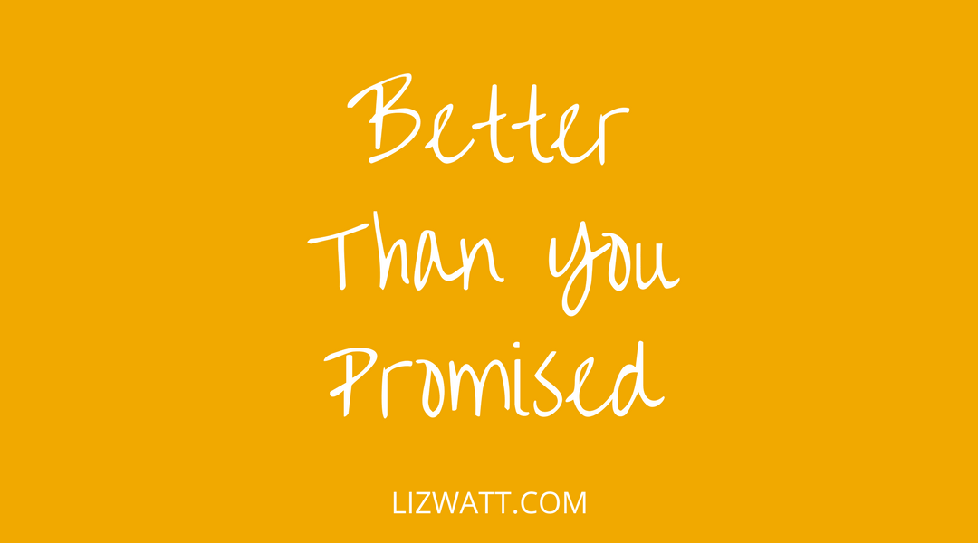 Better Than You Promised