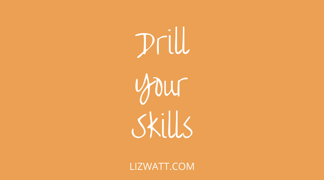 Drill Your Skills