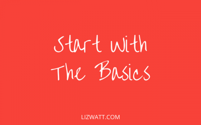 Start With The Basics