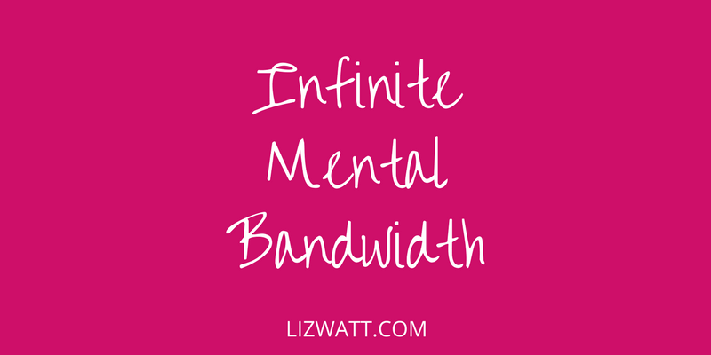 Infinite Mental Bandwidth