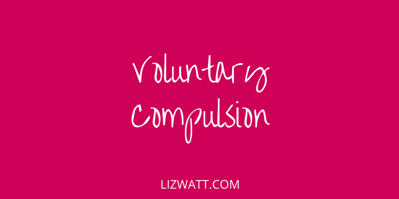 Voluntary Compulsion