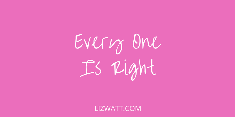 Every One Is Right