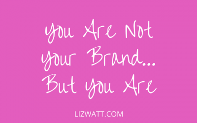 You Are Not Your Brand… But You Are