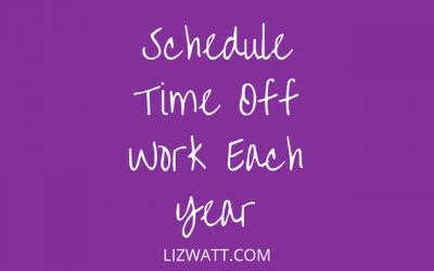 Schedule Time Off Work Each Year