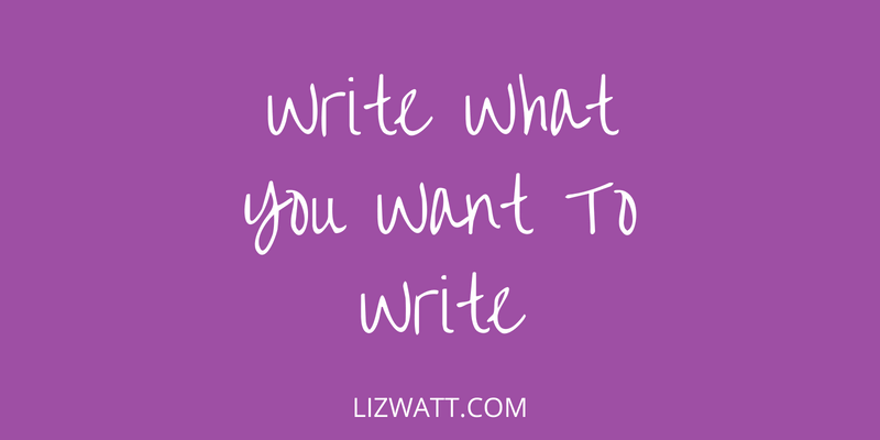 Write What You Want To Write