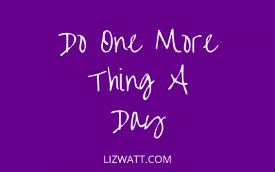 Do One More Thing A Day