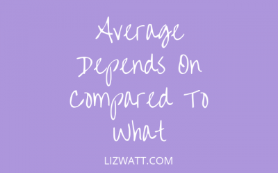 Average Depends On Compared To What