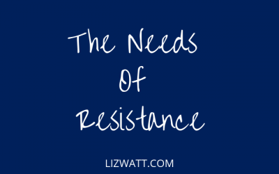 The Needs Of Resistance