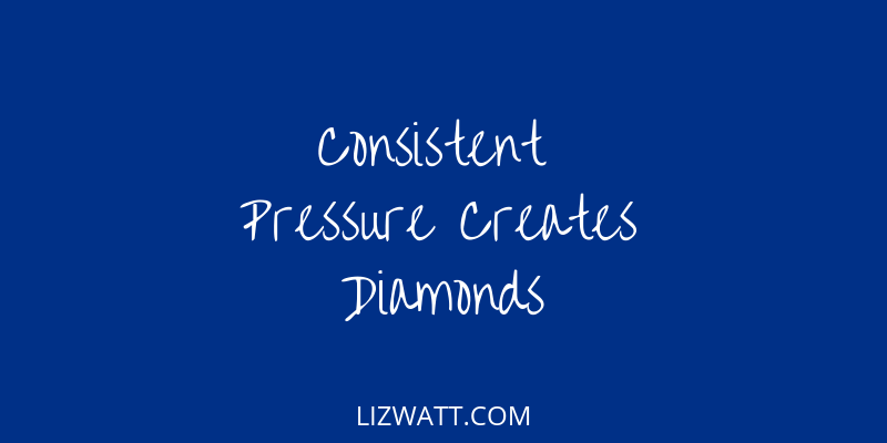 Consistent Pressure Creates Diamonds