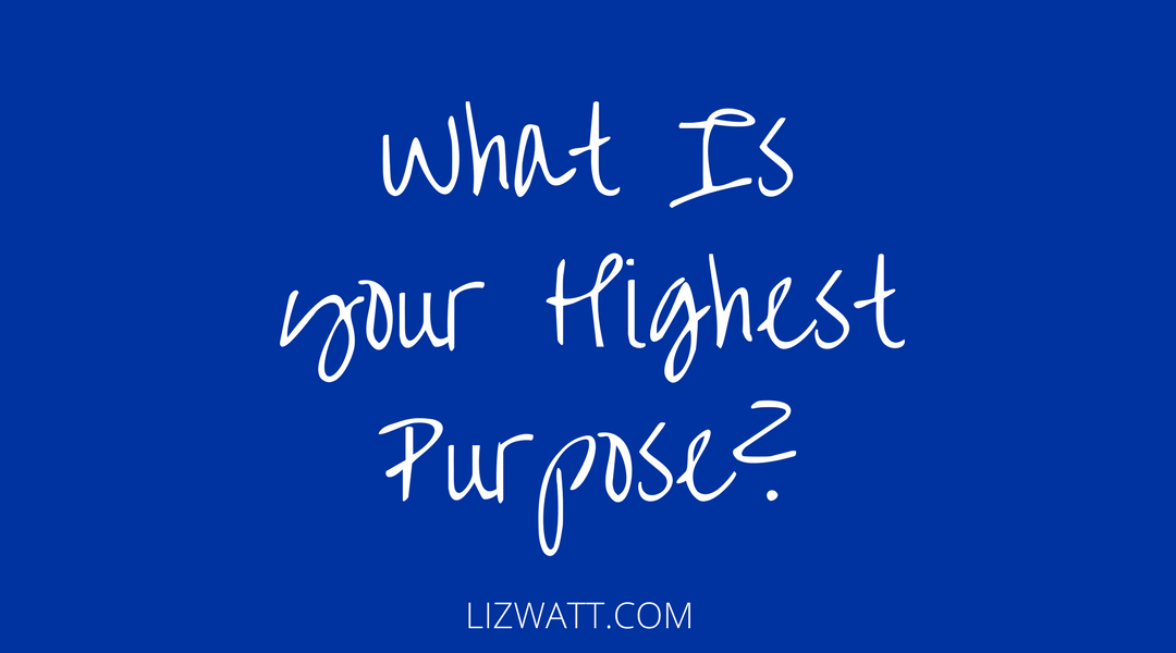 What Is Your Highest Purpose?