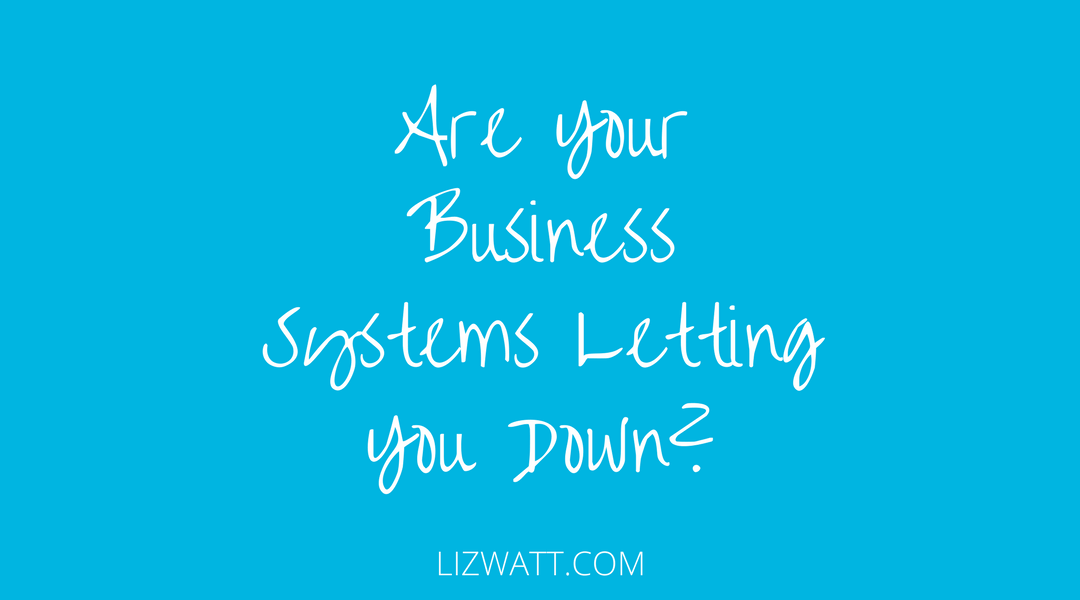 Are Your Systems Letting You Down?