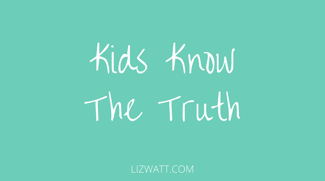 Kids Know The Truth