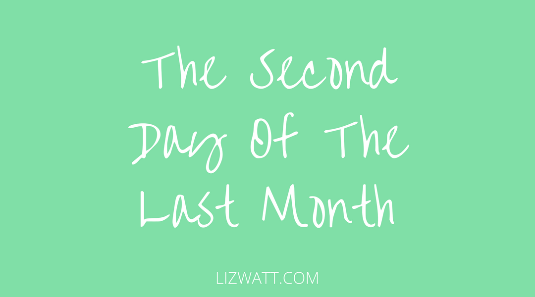 The Second Day Of The Last Month