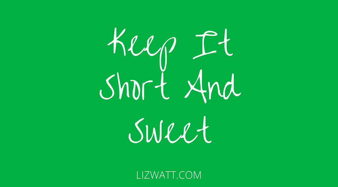 Keep It Short And Sweet