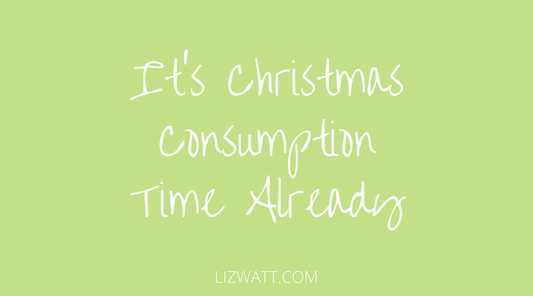 It's Christmas Consumption Time Already