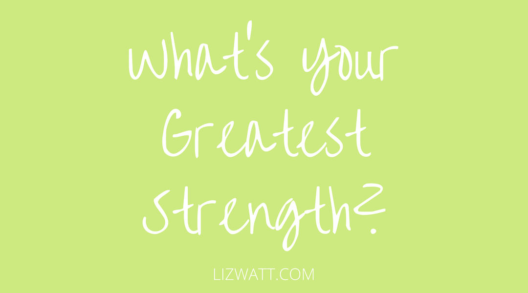 What's Your Greatest Strength?