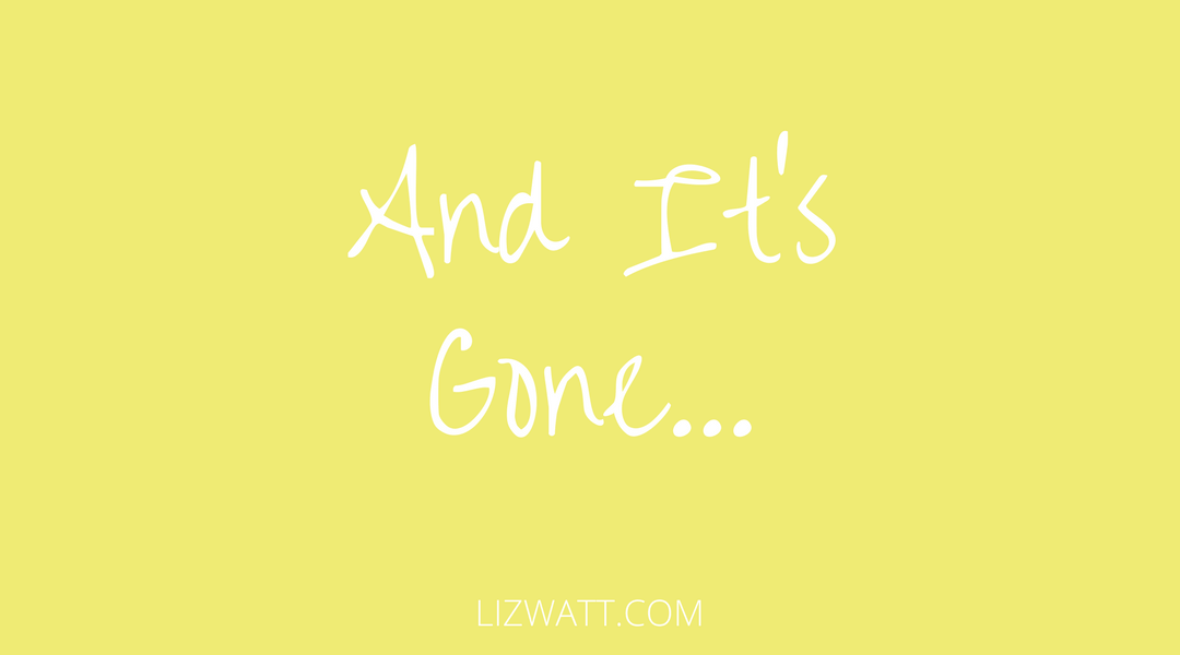 And It's Gone…