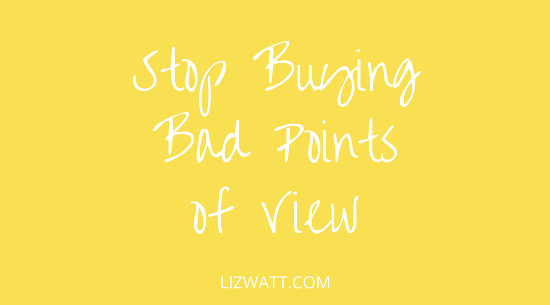 Stop Buying Bad Points Of View