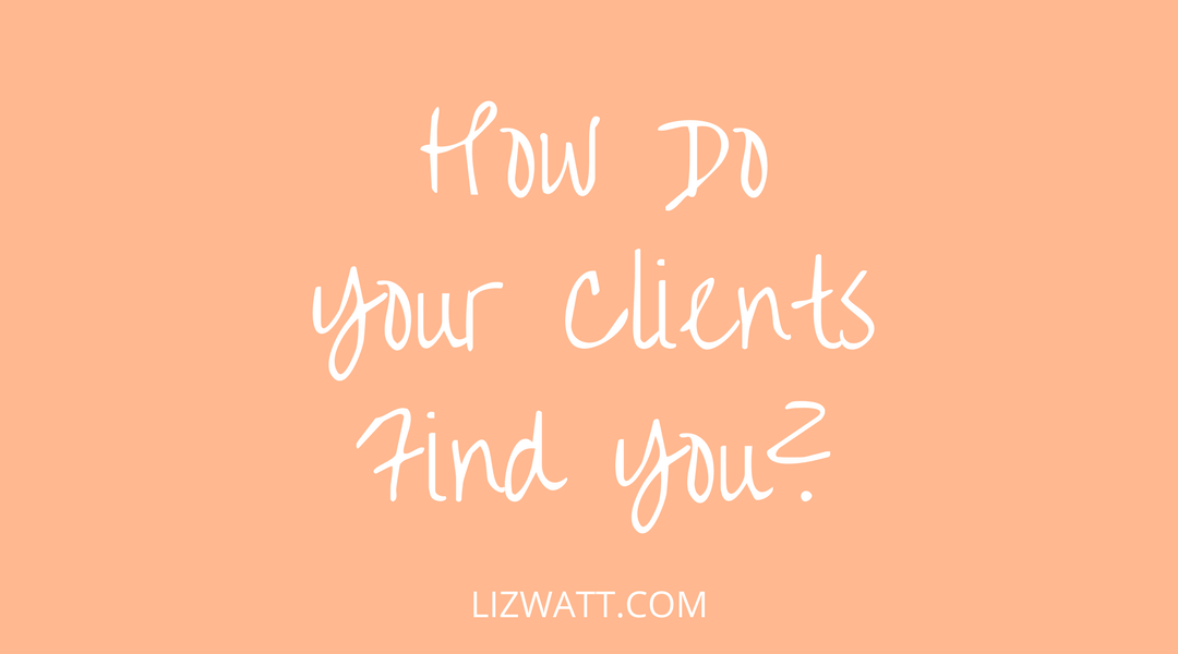 How Do Your Clients Find You?