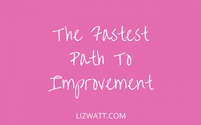 The Fastest Path To Improvement…