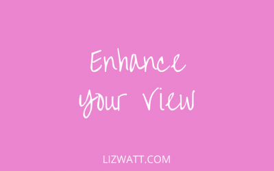 Enhance Your View