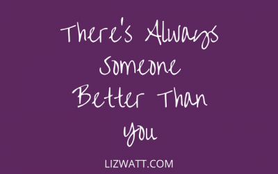 There's Always Some One Better Than You