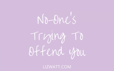 No One's Trying To Offend You