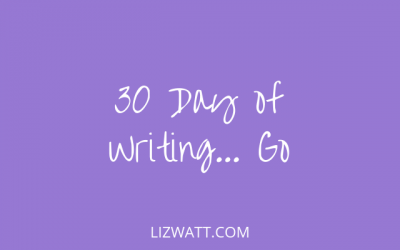 30 Days Of Writing… Go!