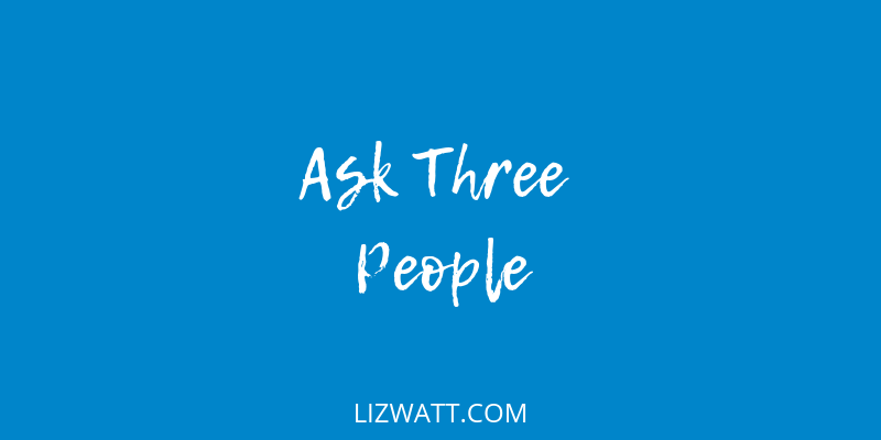 Ask Three People