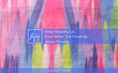 Keep Showing Up – Even When Creativity Doesn't Flow