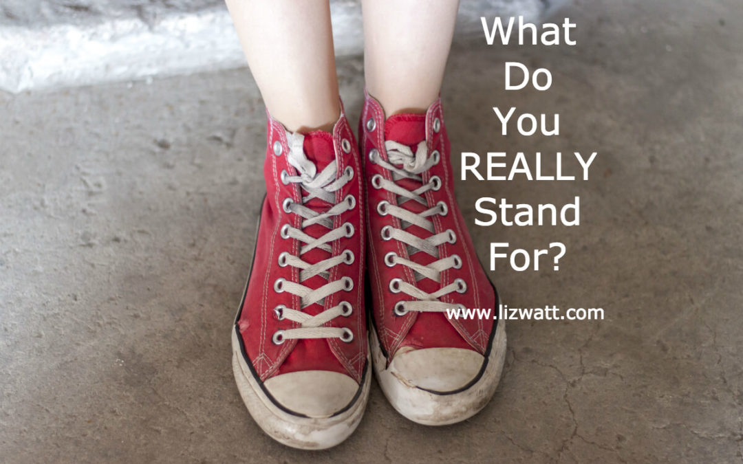 What Do You REALLY Stand For?