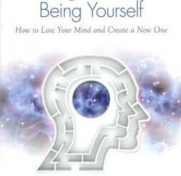 Breaking the Habit of Being Yourself: How to Lose Your Mind and Create aNew One