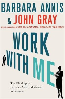 Work With Me : How gender intelligence can help you succeed at work and in life